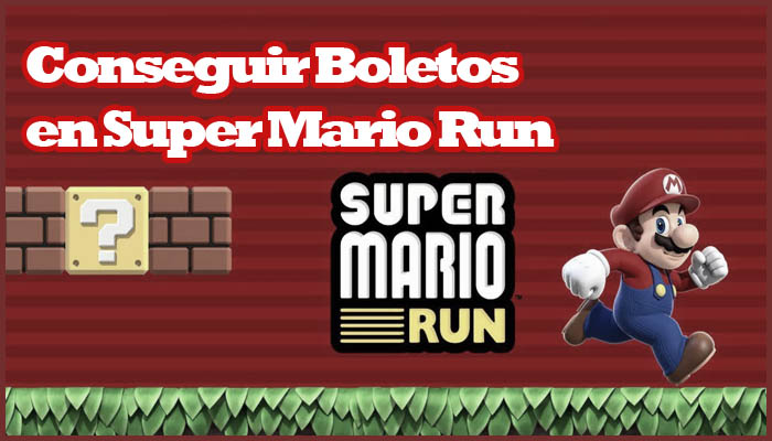 Como conseguir los boletos en Super Mario Run